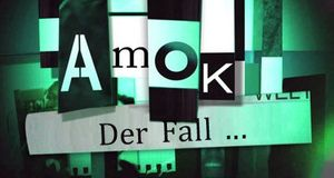 Amok Der Fall ...