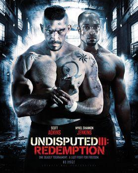 Undisputed 3: Redemption - Undisputed 3: Redemption - Plakatmotiv - Bildquell...